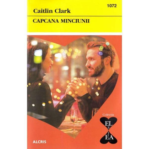 Capcana minciunii - Caitlin Clark, editura Alcris