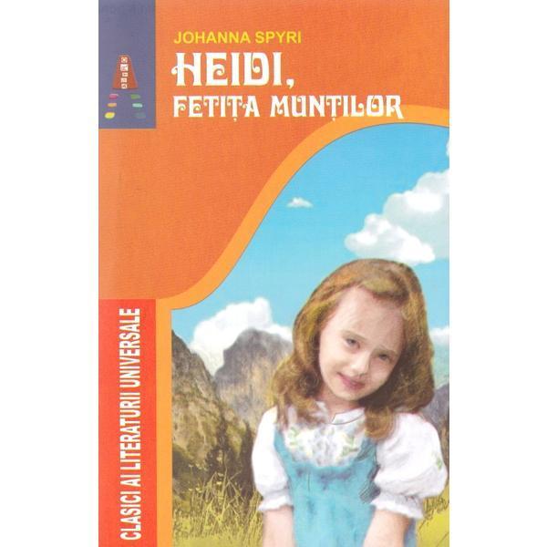 Heidi, fetita muntilor - johanna spyru, editura Astro