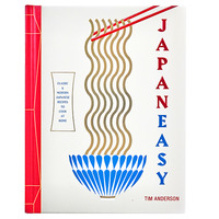 JapanEasy: Classic and Modern Japanese Recipes to Cook at Home by Tim Anderson