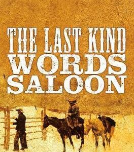 The Last Kind Words Saloon by Larry McMurtry